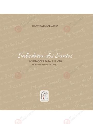 SABEDORIA DOS SANTOS - INSPIRAÇÕES PARA SUA VIDA