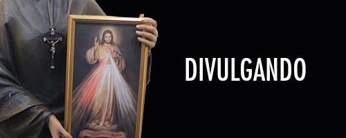Divulgando a Divina Misericórdia