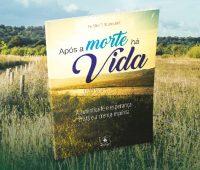 LivroApós a morte há Vida, escrito pelo Padre Silvio R. Roberto, MIC