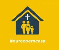 Covid-19: Campanha #eurezoemcasa testemunha a fé em Jesus Cristo